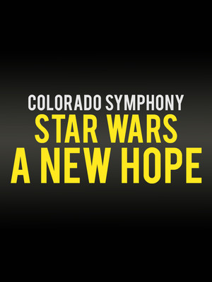 Colorado Symphony Orchestra - Star Wars A New Hope Poster