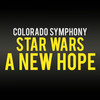 Colorado Symphony Orchestra Star Wars A New Hope, 1stBank Center, Denver