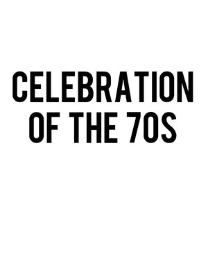 Celebration of the 70s Poster