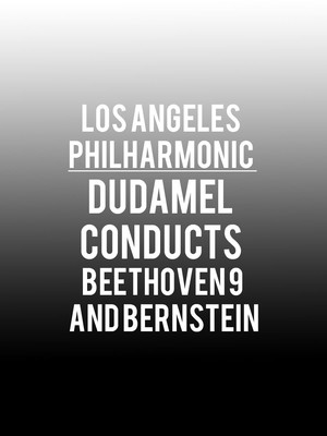 Los Angeles Philharmonic - Dudamel conducts Beethoven 9 and Bernstein at Walt Disney Concert Hall
