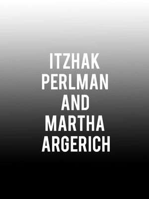 Itzhak Perlman and Martha Argerich at Walt Disney Concert Hall