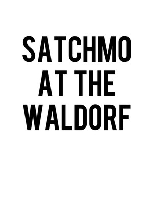 Satchmo at the Waldorf Poster