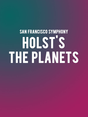 San Francisco Symphony - Holst's The Planets Poster