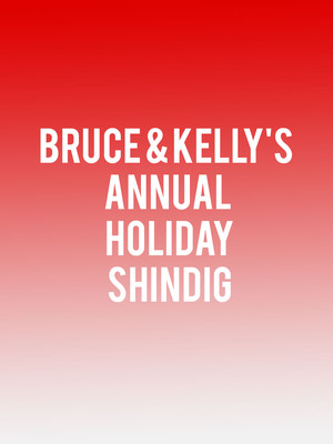 Bruce & Kelly's Annual Holiday Shindig Poster