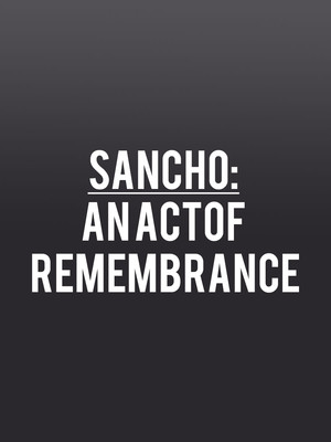 Sancho: An Act of Remembrance Poster