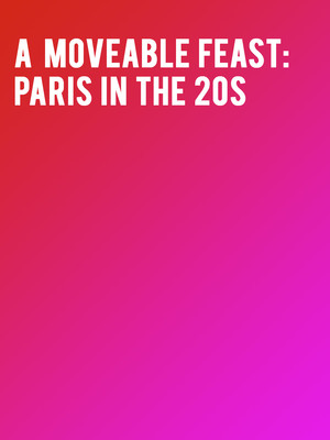 A Moveable Feast: Paris in the 20s Poster