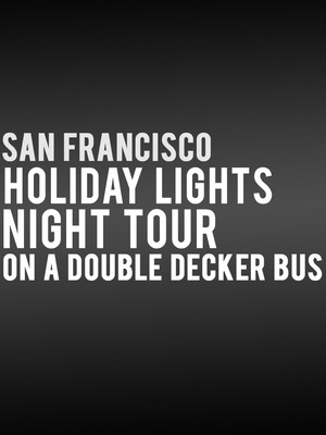 San Francisco Holiday Lights Night Tour on a Double Decker Bus, City Sightseeing San Franciscso, San Francisco