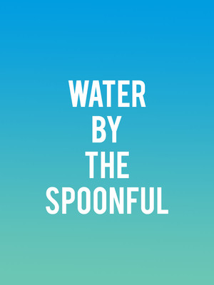 Water by the Spoonful Poster