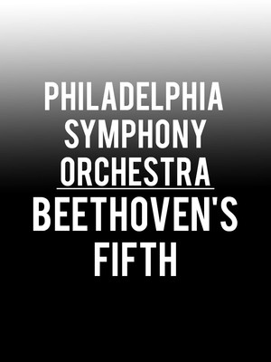 Philadelphia Symphony Orchestra - Beethovens Fifth Poster