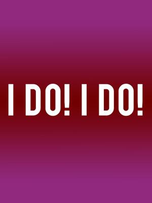 I Do! I Do! Poster