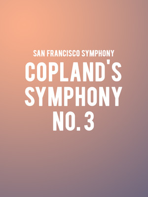 San Francisco Symphony Coplands Symphony No 3, Davies Symphony Hall, San Francisco