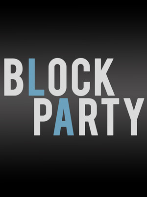 Block Party, Kirk Douglas Theatre, Los Angeles
