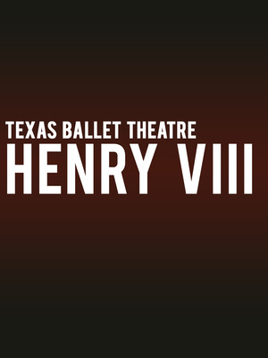 Henry VIII at Bass Performance Hall