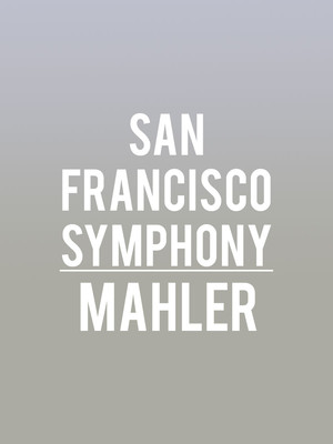 San Francisco Symphony - Mahler Poster