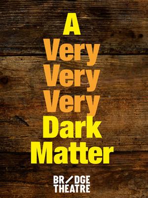 A Very Very Very Dark Matter Poster