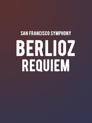 San Francisco Symphony - Berlioz Requiem at Davies Symphony Hall