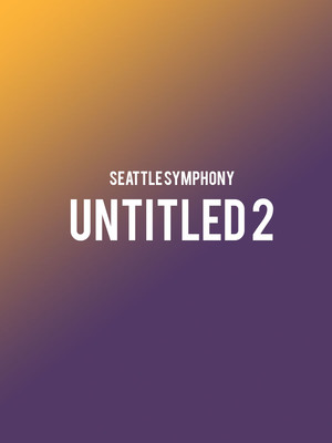 Seattle Symphony - Untitled 2 Poster