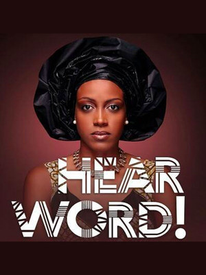 HEAR WORD! Naija Woman Talk True at The Loeb Drama Center At American Repertory Theatre