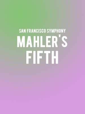San Francisco Symphony - Mahler's Fifth Poster