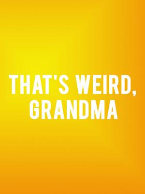 That's Weird, Grandma Poster