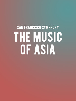 San Francisco Symphony - The Music of Asia Poster
