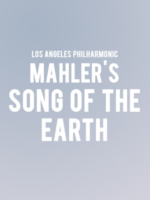 Los Angeles Philharmonic - Mahler's Song of the Earth at Walt Disney Concert Hall