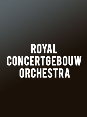 Royal Concertgebouw Orchestra at Isaac Stern Auditorium