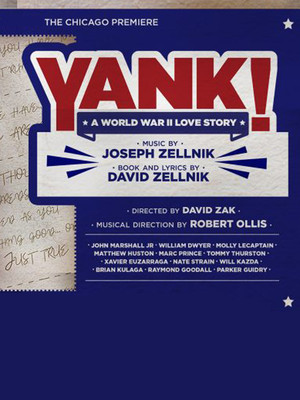 Yank A WWII Love Story, The Broadway, Chicago