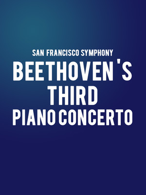 San Francisco Symphony - Beethoven's Third Piano Concerto Poster