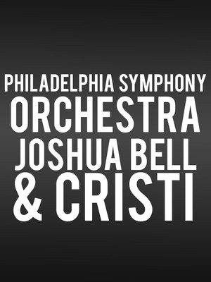Philadelphia Symphony Orchestra - Joshua Bell and Cristi Poster