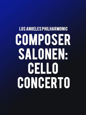 Los Angeles Philharmonic - Composer Salonen: Cello Concerto Poster