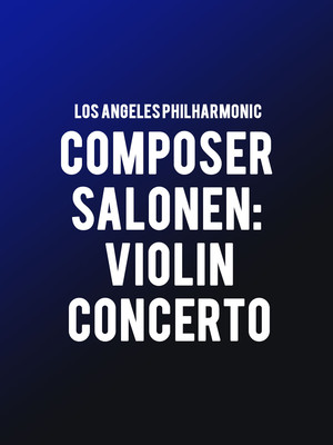 Los Angeles Philharmonic - Composer Salonen: Violin Concerto Poster