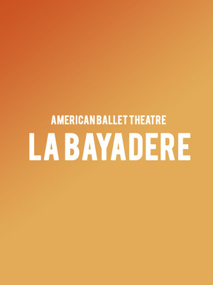 American Ballet Theatre - La Bayadere Poster