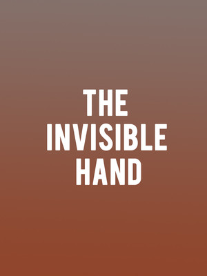 The Invisible Hand at Allen Theater