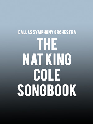 The Nat King Cole Songbook at Meyerson Symphony Center