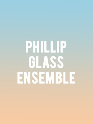 Philip Glass Ensemble at Bass Concert Hall
