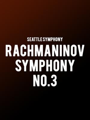 Seattle Symphony - Rachmaninov Symphony No.3 Poster