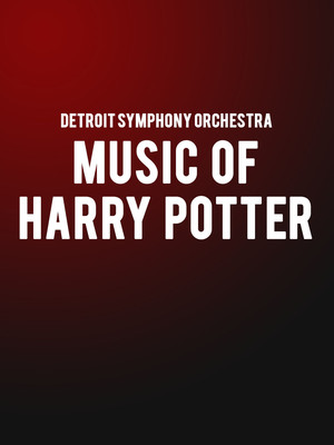 Detroit Symphony Orchestra - Music of Harry Potter Poster
