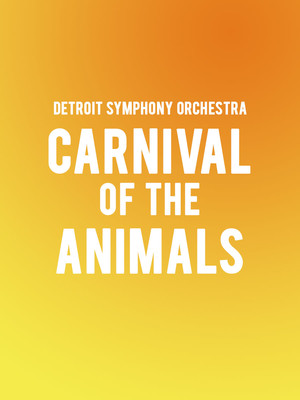 Detroit Symphony Orchestra - Carnival of the Animals at Detroit Symphony Orchestra Hall