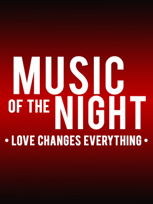 Music of the Night: Love Changes Everything Poster