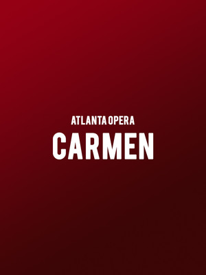 Atlanta Opera - Carmen at Cobb Energy Performing Arts Centre