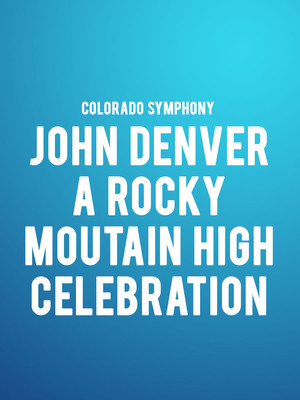 Colorado Symphony - John Denver: A Rocky Mountain High Concert Poster