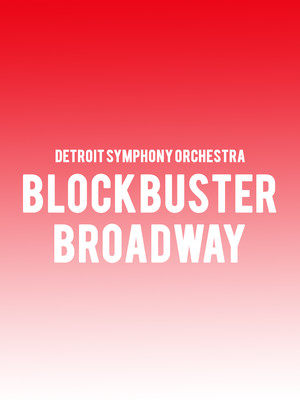 Detroit Symphony Orchestra - Blockbuster Broadway Poster