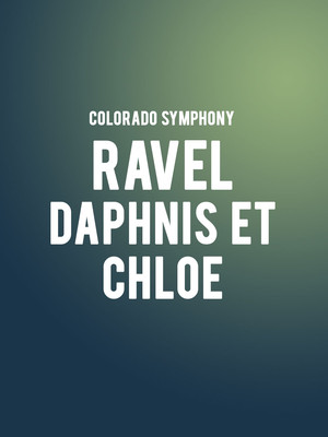 Colorado Symphony - Ravel at Boettcher Concert Hall