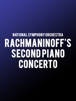 National Symphony Orchestra - Rachmaninoff's Second Piano Concerto Poster