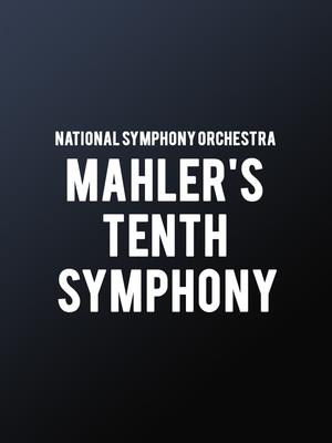 National Symphony Orchestra - Mahler's Tenth Symphony Poster