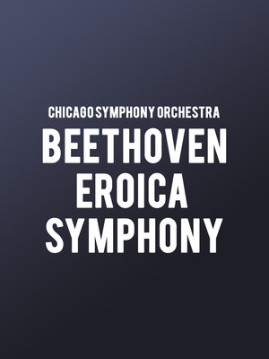 Chicago Symphony Orchestra - Beethoven Eroica Symphony Poster