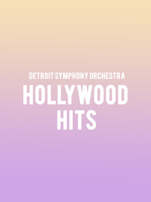 Detroit Symphony Orchestra - Hollywood Hits at Detroit Symphony Orchestra Hall