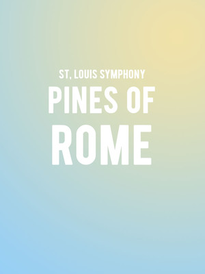 St. Louis Symphony - Pines of Rome at Powell Symphony Hall