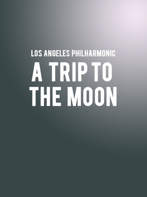 Los Angeles Philharmonic - A Trip to the Moon at Walt Disney Concert Hall